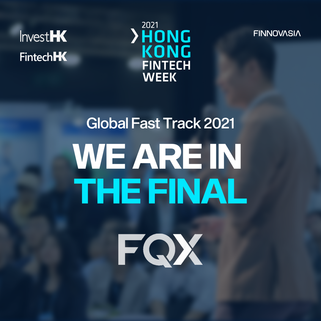 FQX is part of the Finalist in the pitching competition of theHong Kong FinTech Week's Global Fast Track Programme